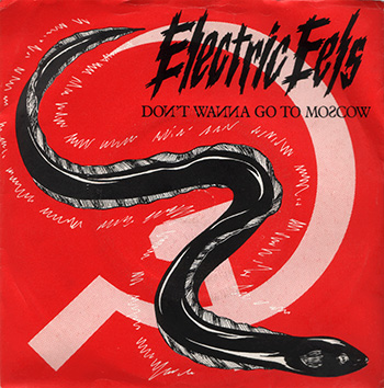 Electric Eels single Dont wanna go to Moscow